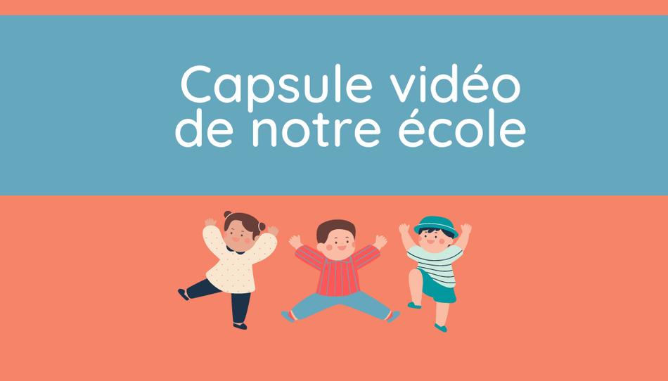 Copie de Capsule vidéo de notre école